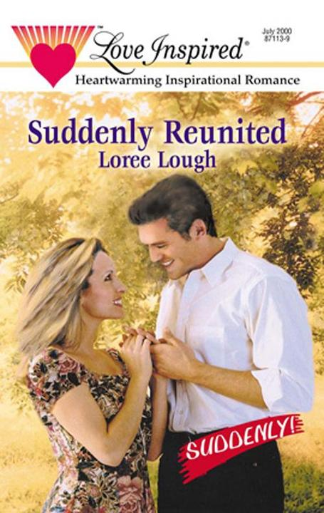 Suddenly Reunited (Mills &  Boon Love Inspired) (Suddenly, Book 7)
