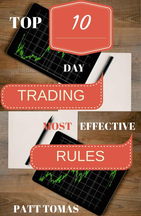 Trading Rules:: Top 10 Day Trading Most Effective Rules