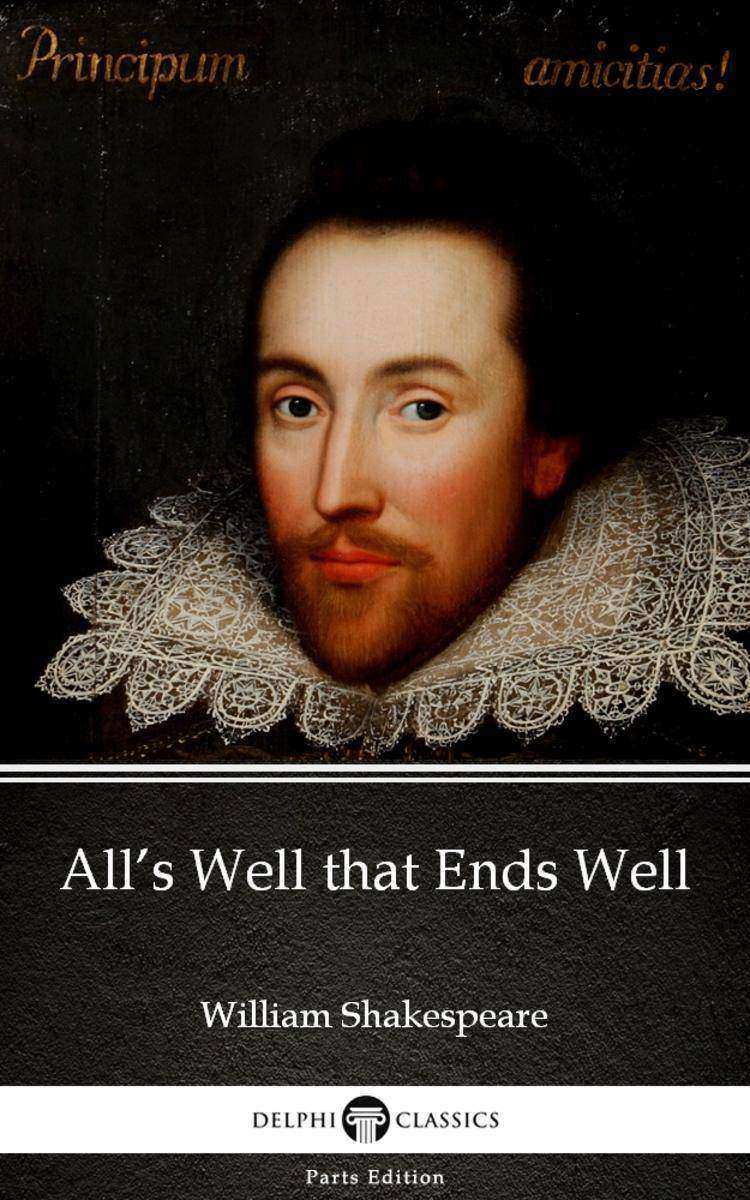 All's Well that Ends Well by William Shakespeare (Illustrated)