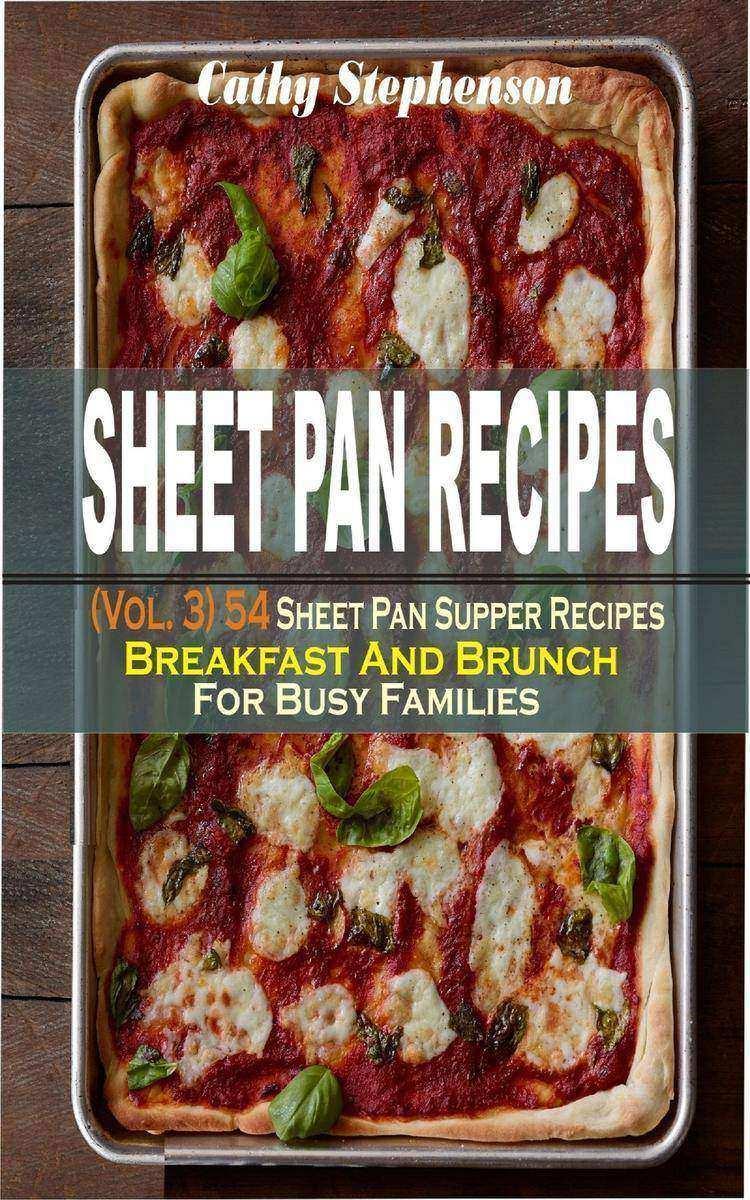 Sheet Pan Recipes: (Vol. 3) 54 Sheet Pan Supper Recipes: Breakfast And Brunch Fo