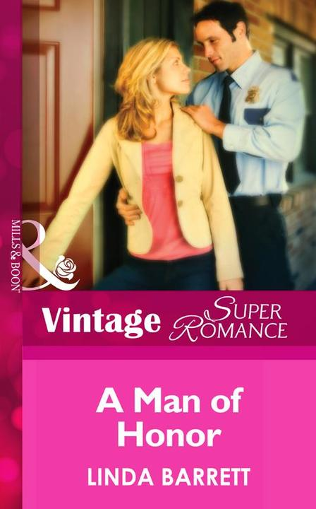 A Man Of Honor (Mills &  Boon Vintage Superromance) (Count on a Cop, Book 28)