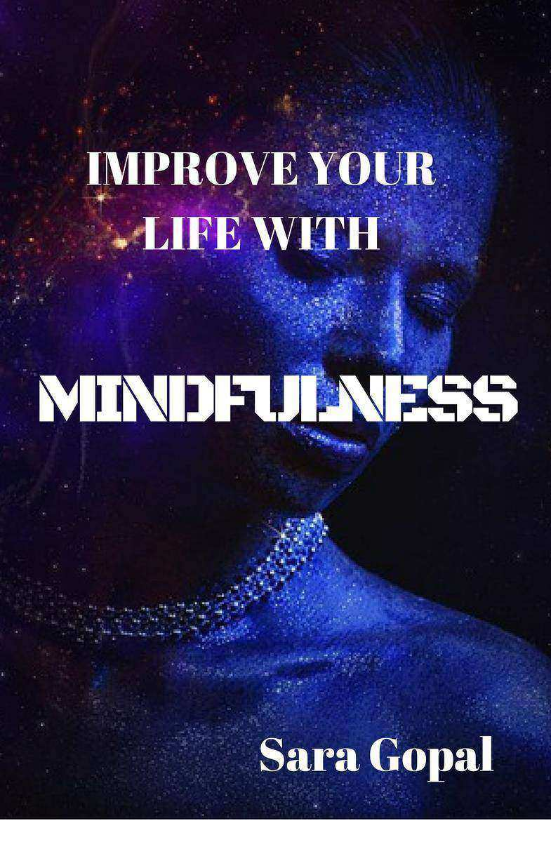 Mindfulness:: Improve Your Life With Mindfulness