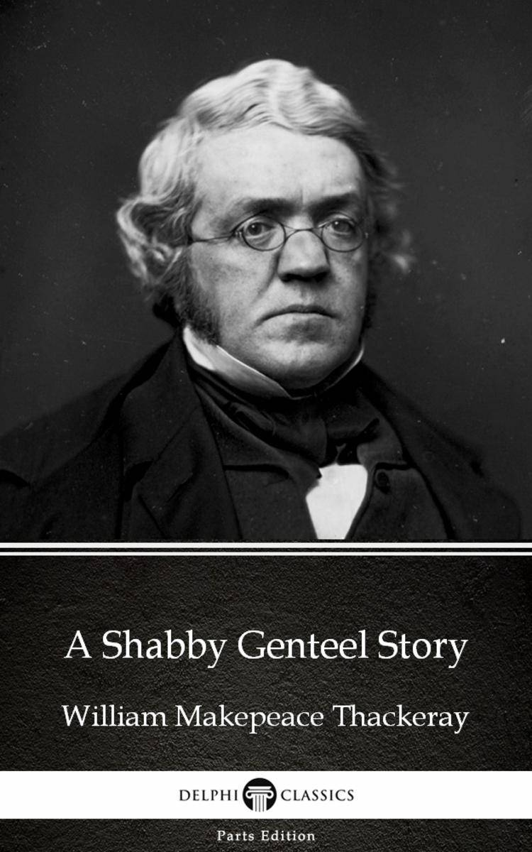 A Shabby Genteel Story by William Makepeace Thackeray (Illustrated)