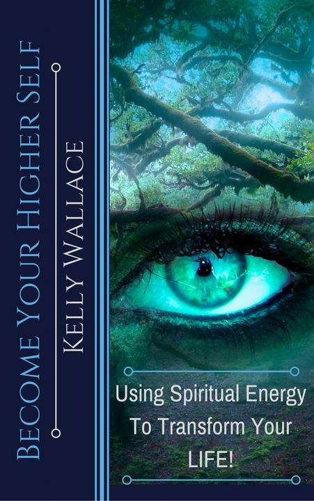 Become Your Higher Self: Using Spiritual Energy To Transform Your Life!