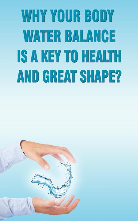 Why Your Body Water Balance Is a Key to Health and Great Shape?