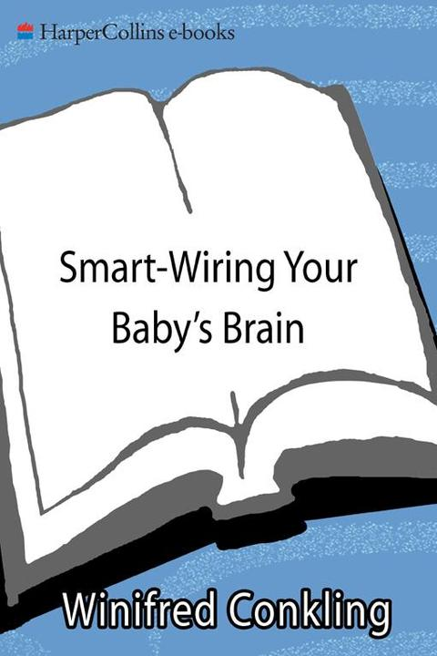 Smart-Wiring Your Baby's Brain