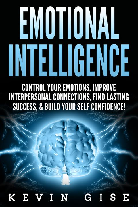 Emotional Intelligence:: Control Your Emotions