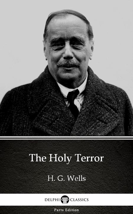 The Holy Terror by H. G. Wells (Illustrated)