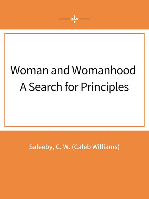 Woman and Womanhood A Search for Principles