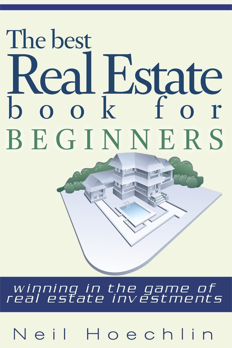 The Best Real Estate Book for Beginners: Winning in the game of Real estate inve