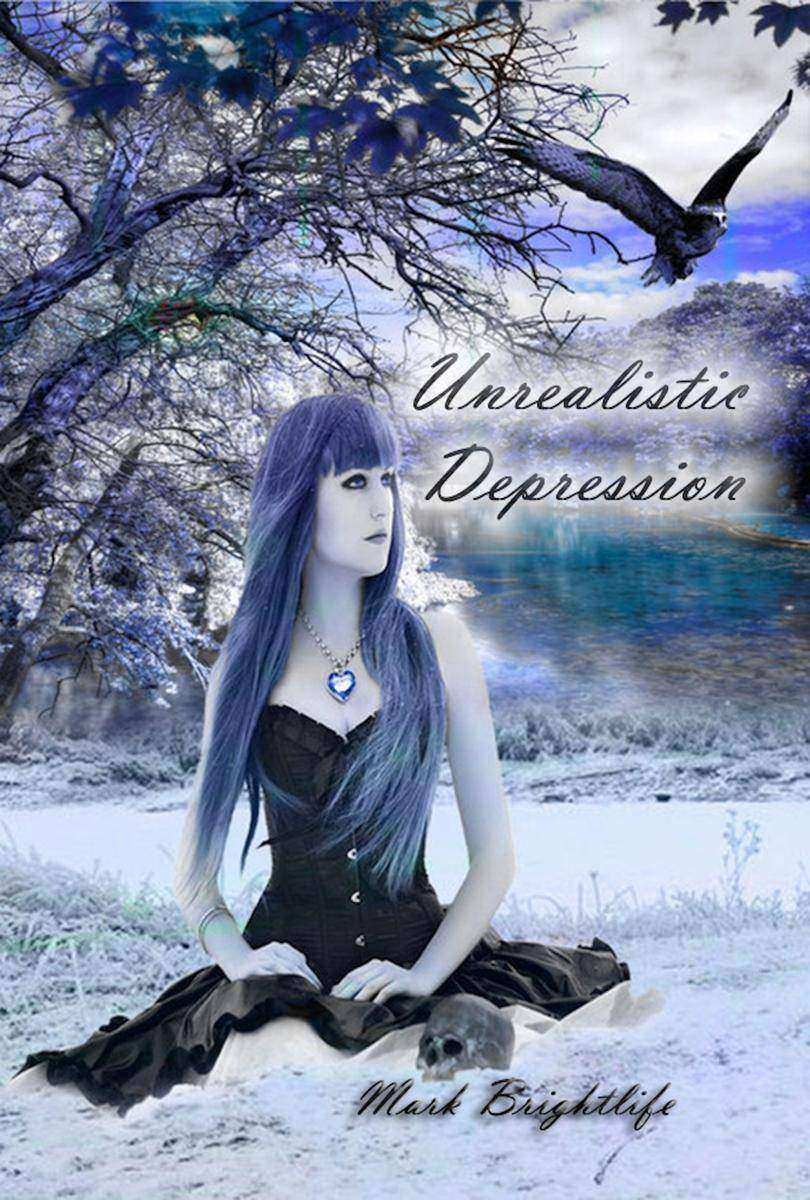 Unrealistic Depression: The Dark Secrets behind the Mental Health Industry and H