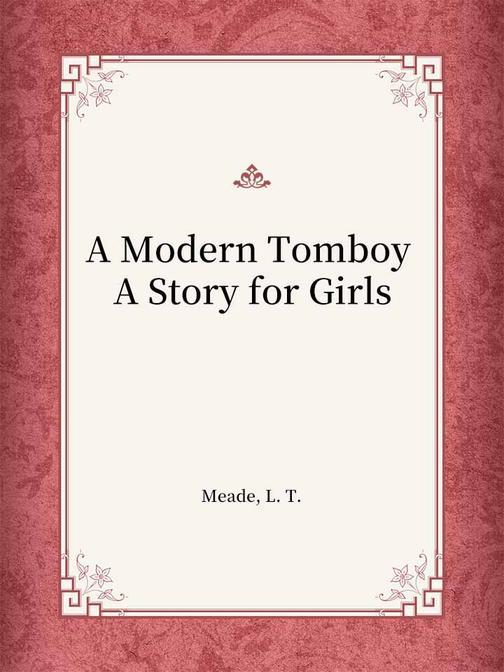 A Modern Tomboy A Story for Girls