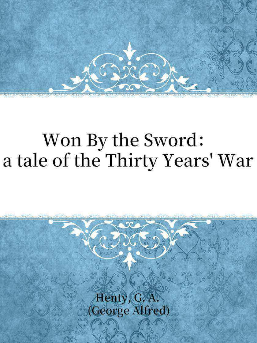 Won By the Sword:a tale of the Thirty Years' War
