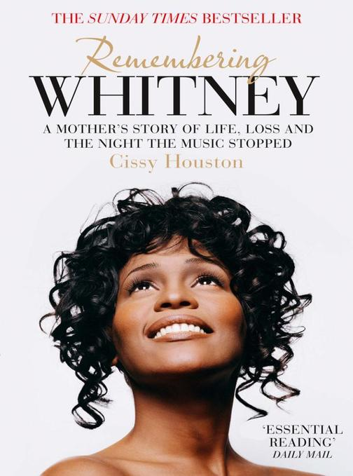 Remembering Whitney:A Mother's Story of Love, Loss and the Night the Music Died
