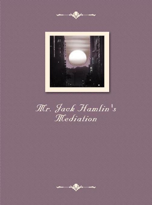 Mr.Jack Hamlin's Mediation