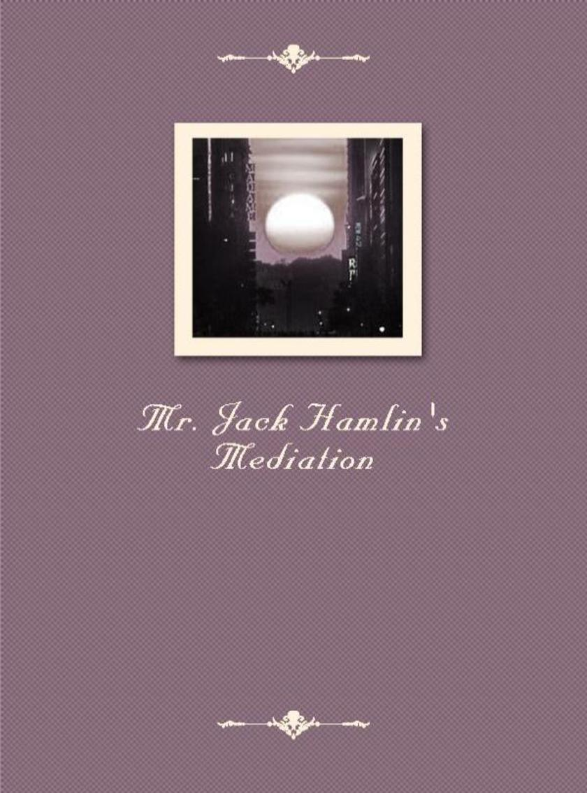 Mr.Jack Hamlin's Mediation