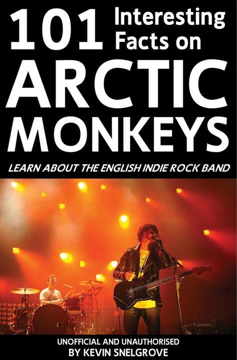 101 Interesting Facts on Arctic Monkeys