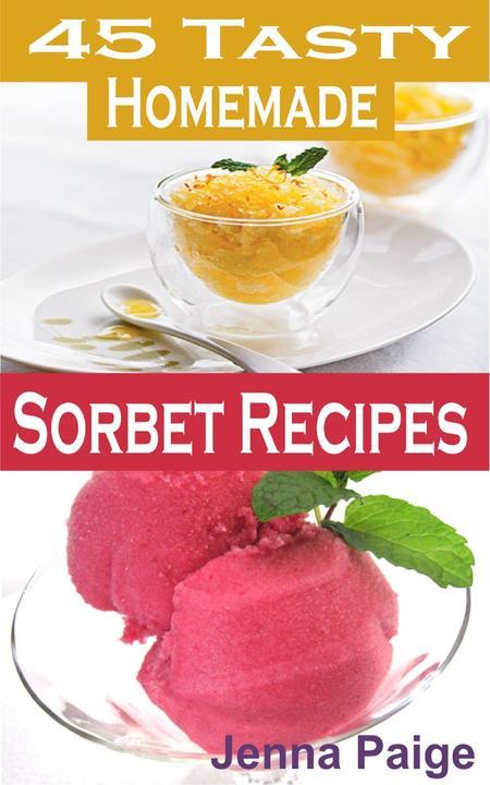45 Tasty Homemade Sorbet Recipe