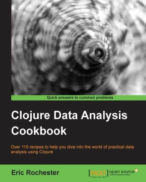 Clojure Data Analysis Cookbook