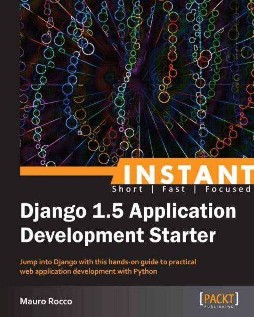 Instant Django Application Development Starter