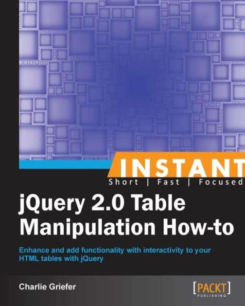 Instant jQuery 2.0 Table Manipulation How-to