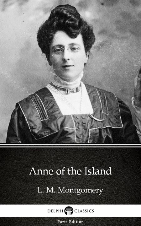 Anne of the Island by L. M. Montgomery (Illustrated)