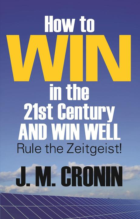 How to Win in the 21st Century and Win Well