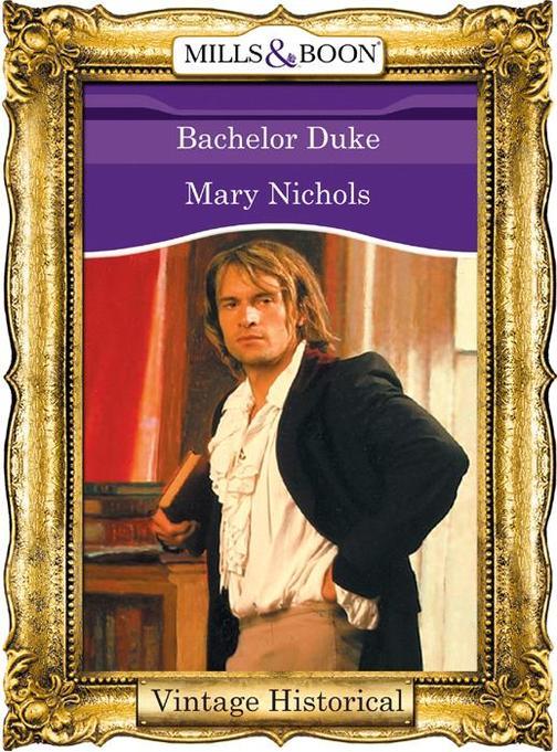 Bachelor Duke (Mills &  Boon Historical)