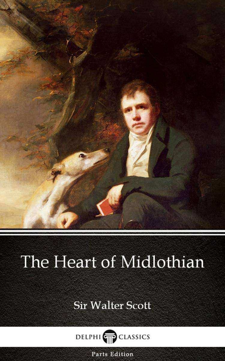 The Heart of Midlothian by Sir Walter Scott (Illustrated)