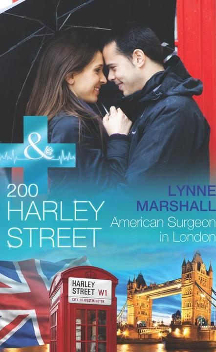 200 Harley Street: American Surgeon in London (Mills &  Boon Medical) (200 Harle