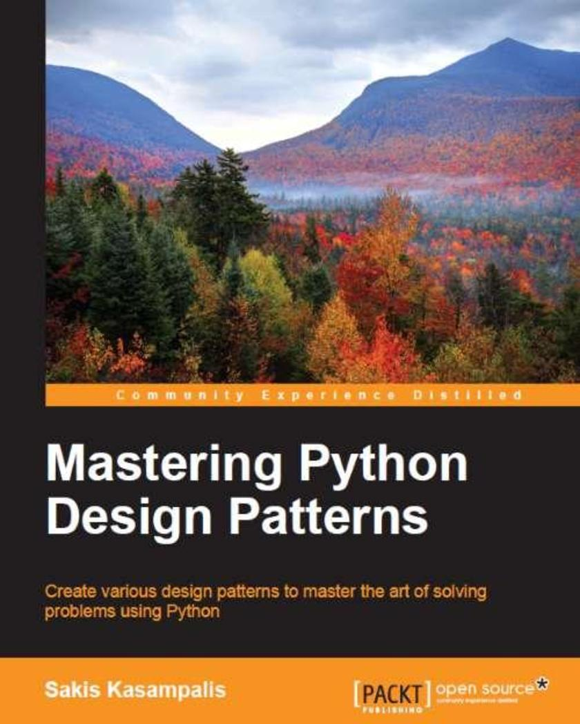 Mastering Python Design Patterns