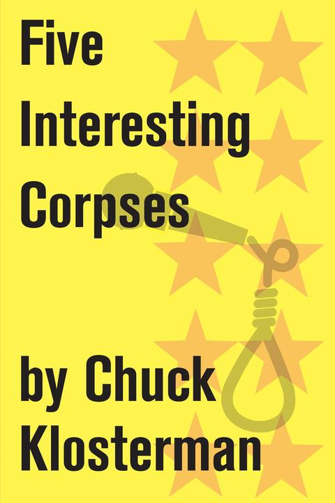 Five Interesting Corpses