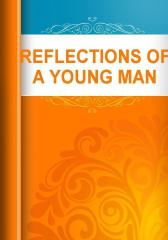 REFLECTIONS OF A YOUNG MAN