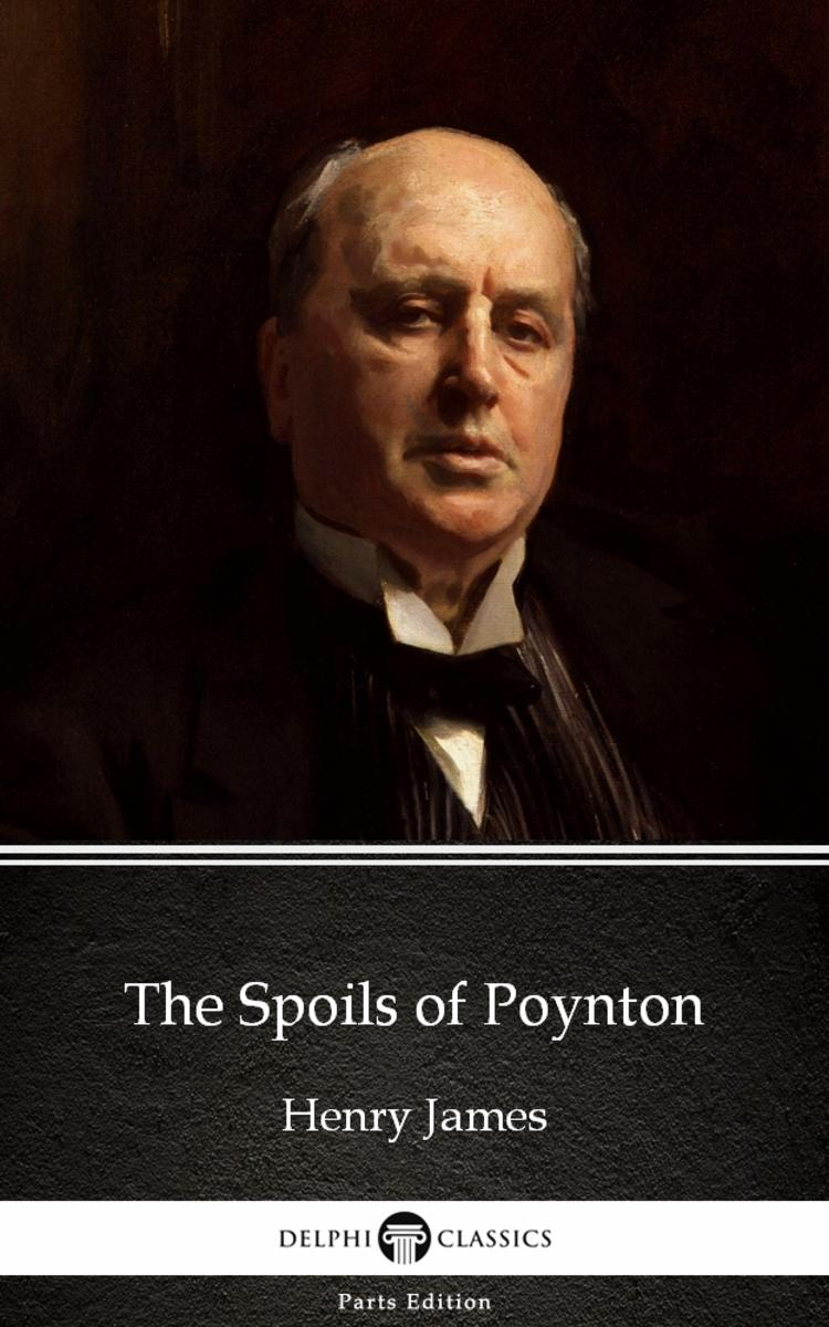 The Spoils of Poynton by Henry James (Illustrated)