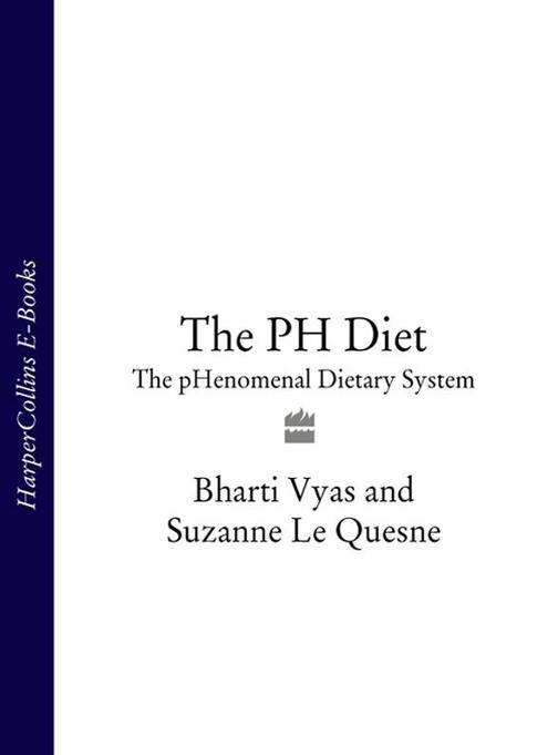 The PH Diet: The pHenomenal Dietary System