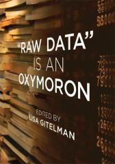 Raw Data Is an Oxymoron