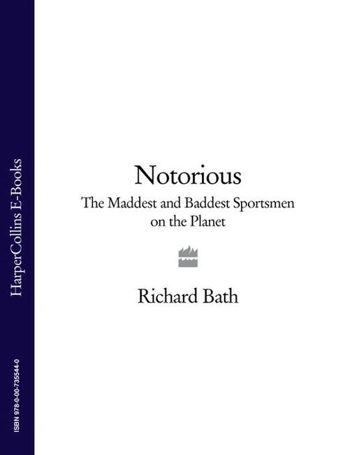 Notorious: The Maddest and Baddest Sportsmen on the Planet