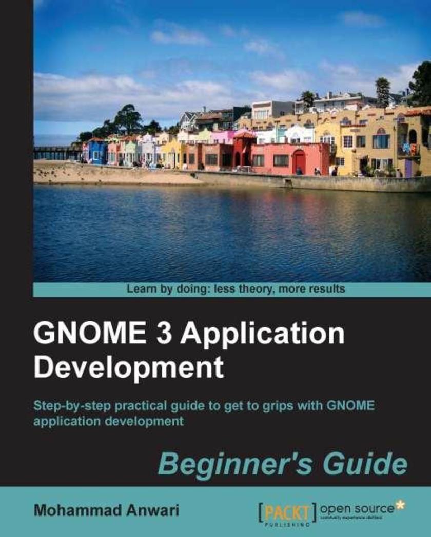 GNOME 3 Application Development Beginner's Guide