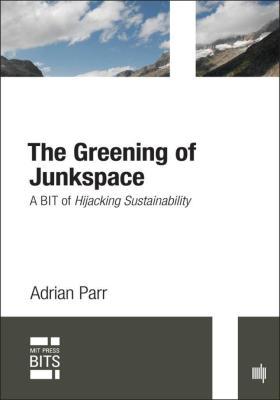 The Greening of Junkspace