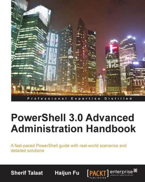 PowerShell 3.0 Advanced Administration Handbook