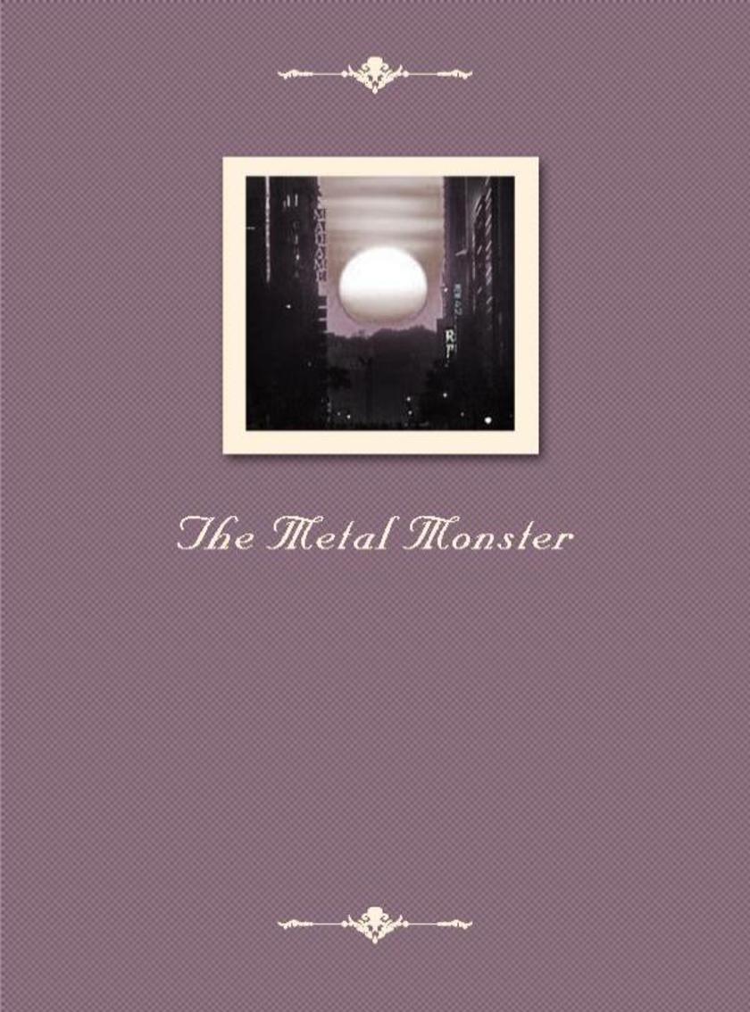The Metal Monster