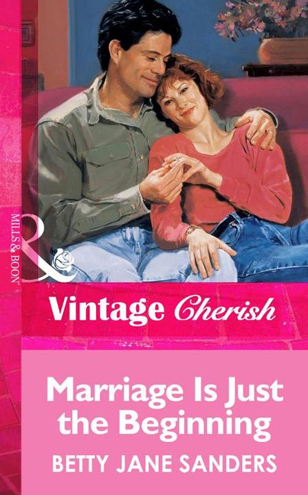 Marriage Is Just The Beginning (Mills & Boon Vintage Cherish)