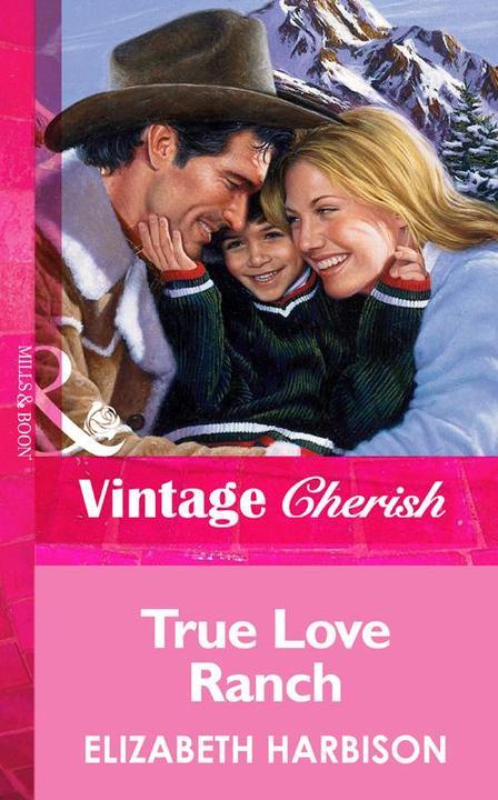 True Love Ranch (Mills & Boon Vintage Cherish)