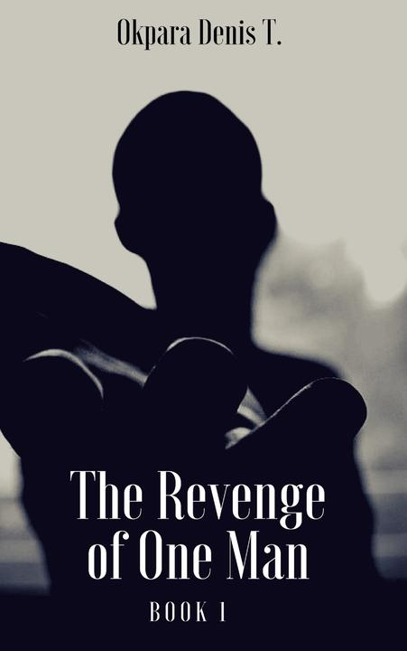 The Revenge of One Man: Book 1