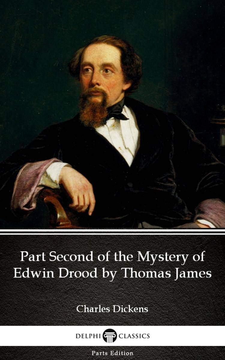 Part Second of the Mystery of Edwin Drood by Thomas James (Illustrated)