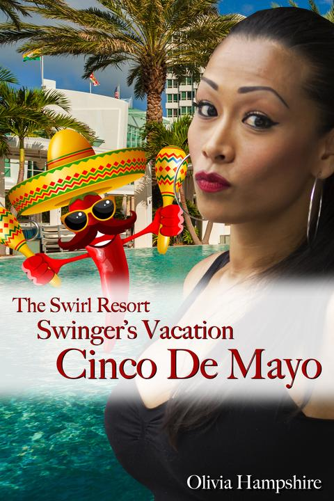 The Swirl Resort, Swinger's Vacation, Cinco De Mayo