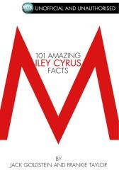 101 Amazing Miley Cyrus Facts
