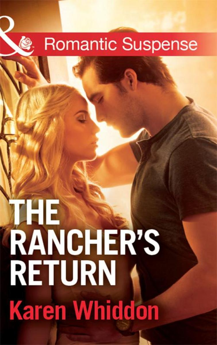 The Rancher's Return (Mills & Boon Romantic Suspense)