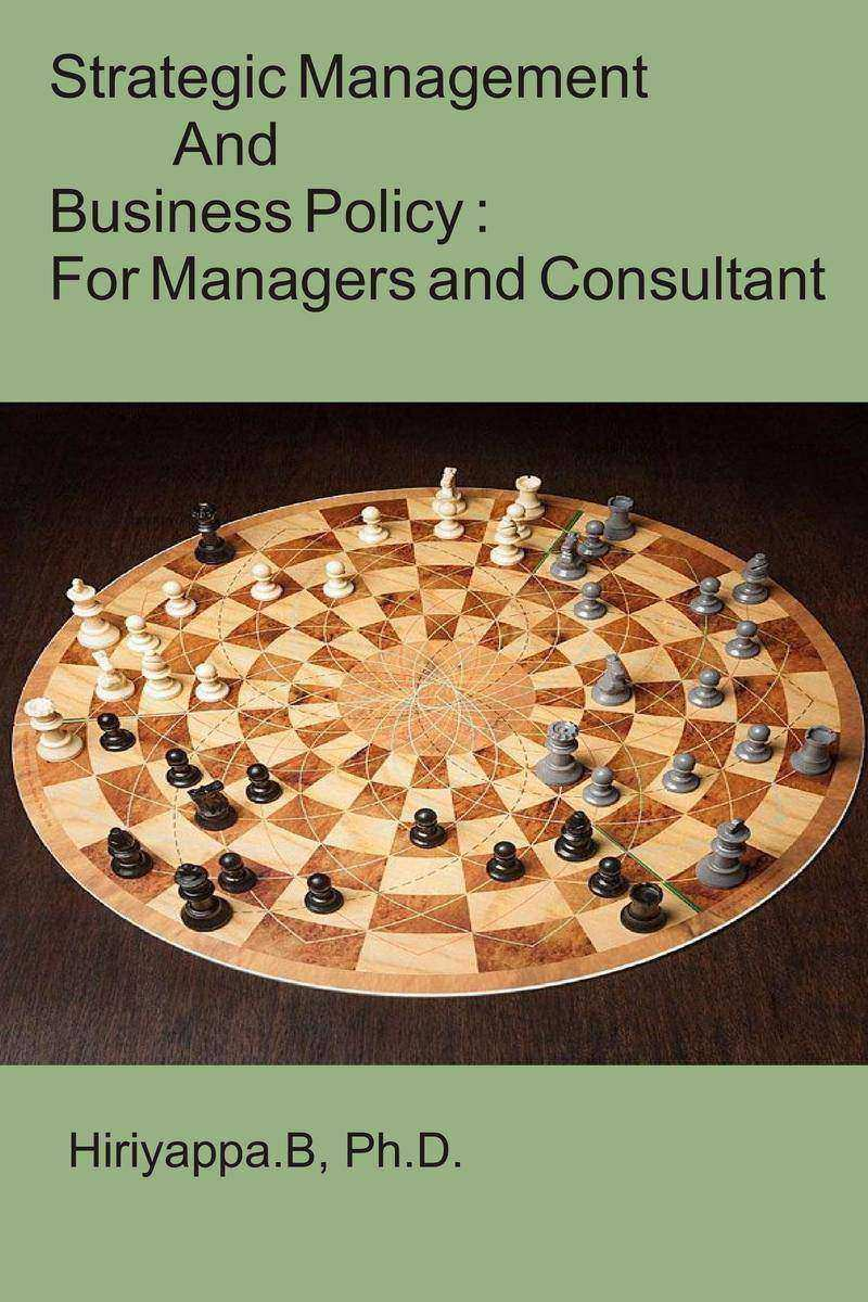 Strategic Management and Business Policy : For Managers and Consultant