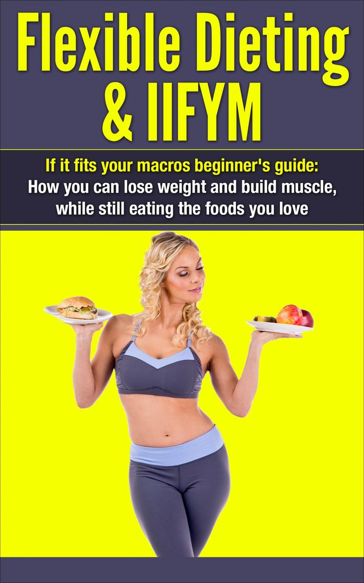 Flexible Dieting & IIFYM